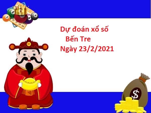 Dự đoán xổ số Bến Tre 23/2/2021