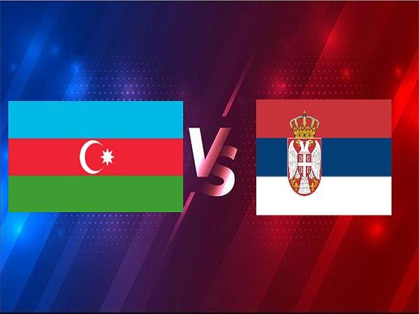 Soi kèo Azerbaijan vs Serbia – 23h00 30/03, VL World Cup 2022