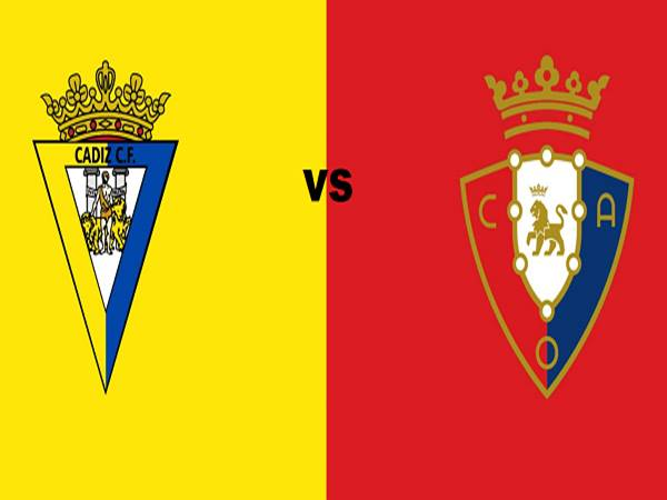 Nhận định Osasuna vs Cadiz, 00h00 ngày 12/05